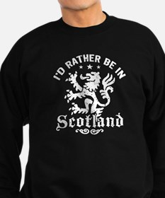 I'd Rather Be In Scotland Sweatshirt