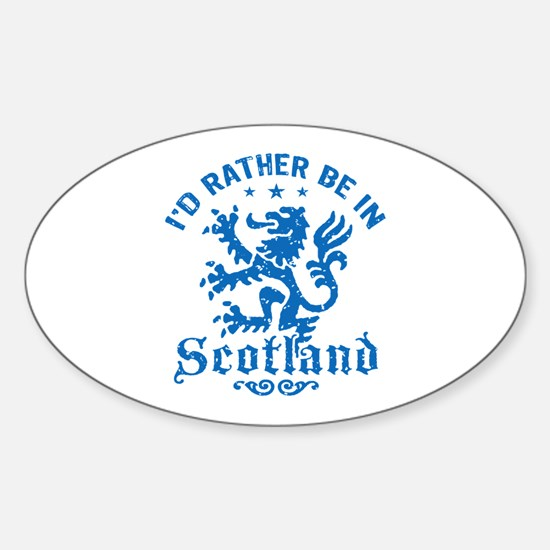 I'd Rather Be In Scotland Sticker (Oval)