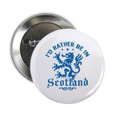 """I'd Rather Be In Scotland 2.25"""" Button"""