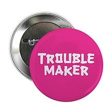 """Trouble Maker 2.25"""" Button"""