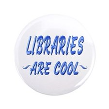 "Libraries are Cool 3.5"" Button"