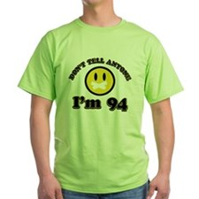 Don't tell anybody I'm 94 T-Shirt