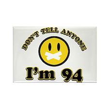 Don't tell anybody I'm 94 Rectangle Magnet (100 pa