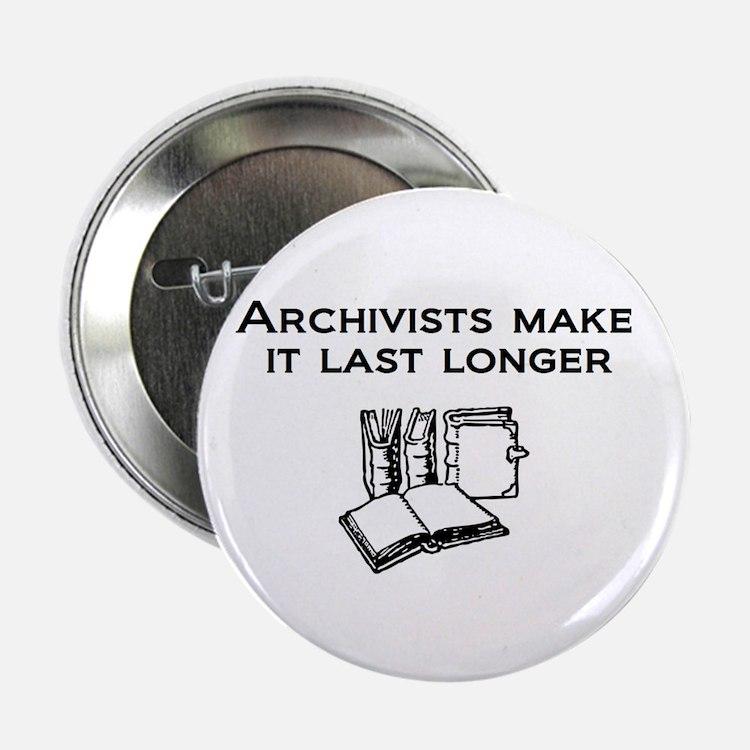 """Archivists Make it Last Longe 2.25"""" Button"""
