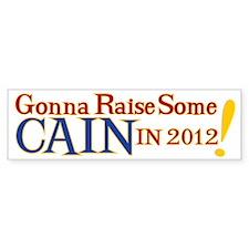 Raising Some Cain Bumper Sticker