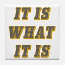 It Is What It Is Gray and Gold Tile Coaster