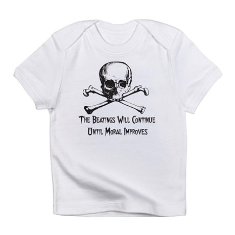 The Beatings Will Continue Infant T-Shirt