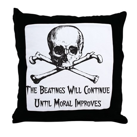The Beatings Will Continue Throw Pillow