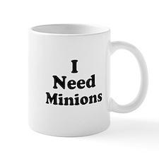 I Need Minions Small Mug
