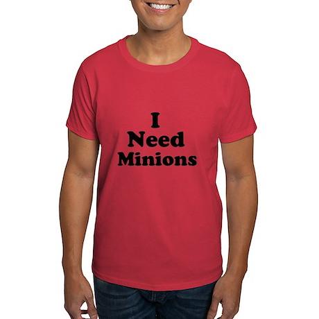 I Need Minions Dark T-Shirt