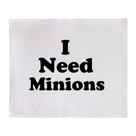 I Need Minions Throw Blanket