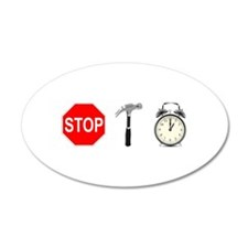 Stop, Hammer Time 22x14 Oval Wall Peel