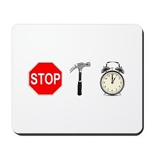 Stop, Hammer Time Mousepad