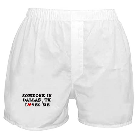 Someone in Dallas Boxer Shorts