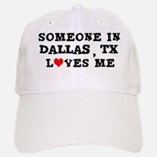 Someone in Dallas Baseball Baseball Cap