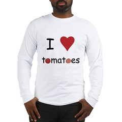 I Love Tomatoes Long Sleeve T-Shirt
