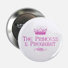 "The Princess is Pregnant 2.25"" Button"