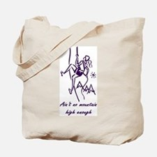 Ain't No Mountain High Enough Tote Bag