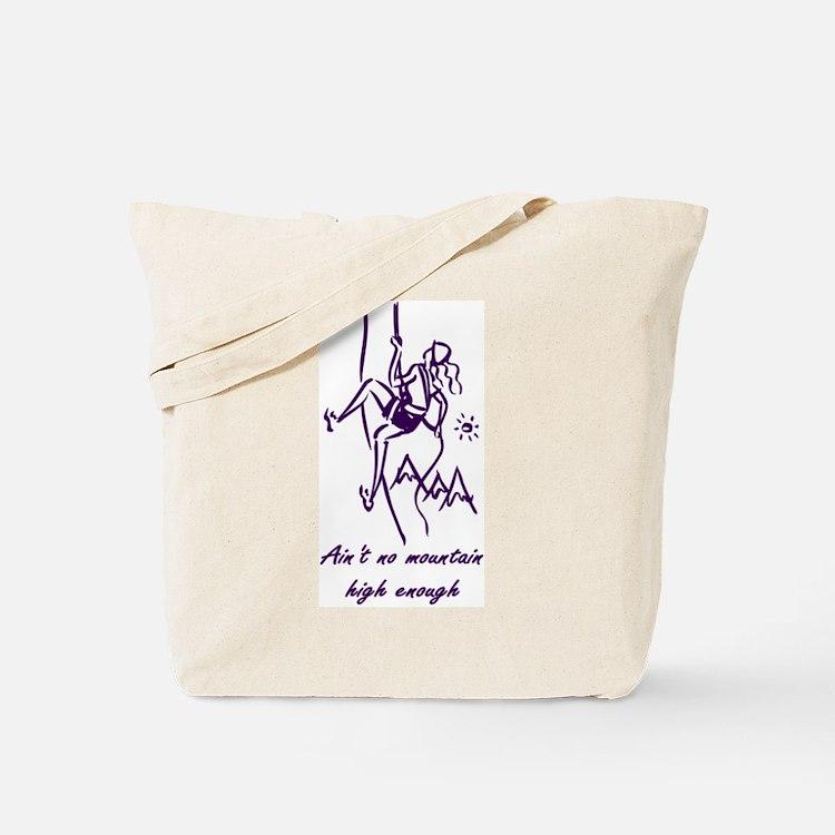 Ain't No Mountain High Enough Tote Bag