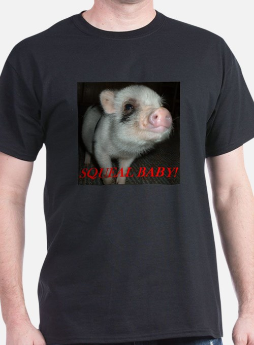 Squeal Baby! T-Shirt