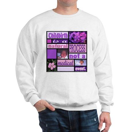 Sweatshirt/ Childbirth is natural