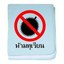 NO Durian Thai Sign baby blanket