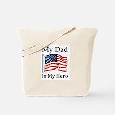 My Dad is my hero Tote Bag