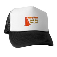 Highway Worker Run Over Me Trucker Hat