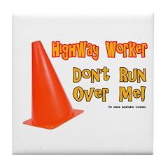 Highway Worker Run Over Me Tile Coaster