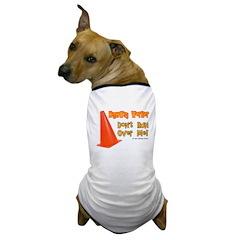 Highway Worker Run Over Me Dog T-Shirt