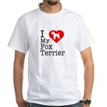 I Love My Fox Terrier White T-Shirt