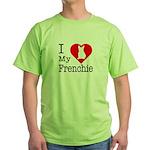 I Love My Frenchie Green T-Shirt