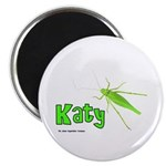 Katy Did? Magnet