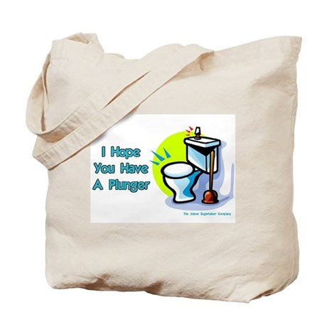 Hope You Have A Plunger Tote Bag