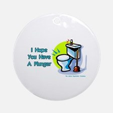 Hope You Have A Plunger Ornament (Round)