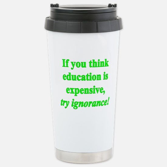 Education quote (green) Stainless Steel Travel Mug