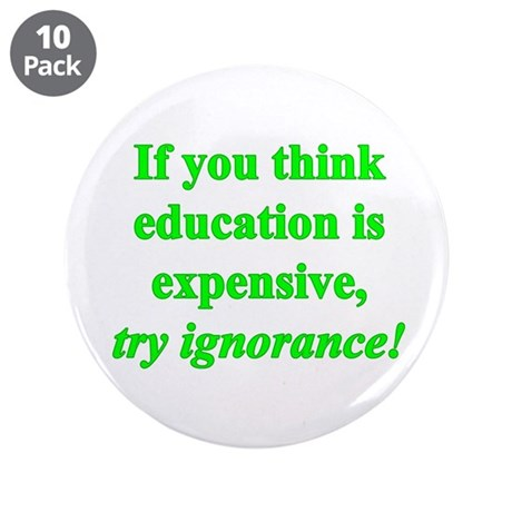 """Education quote (green) 3.5"""" Button (10 pack)"""