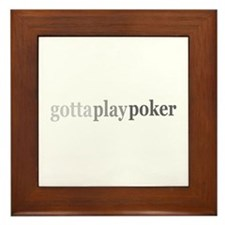 """Gotta Play Poker"" Framed Tile"