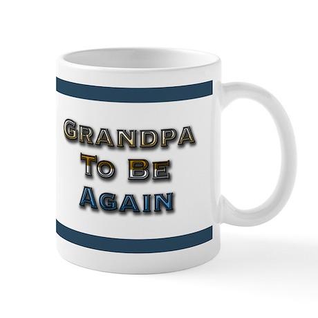 Grandpa To Be Again Mug