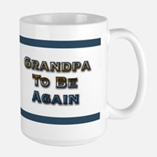 Grandpa to be again Large Mug