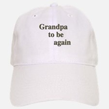 Grandpa To Be Again Baseball Baseball Cap