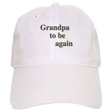 Grandpa To Be Again Baseball Cap