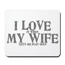 I love my wife golf funny Mousepad