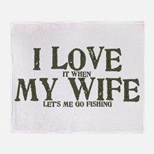 I love my wife fishing funny Throw Blanket