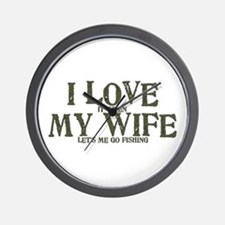 I love my wife fishing funny Wall Clock