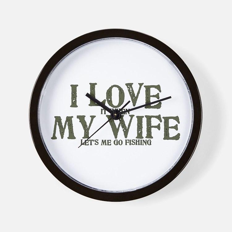 I love my wife fishing funny Wall Clock