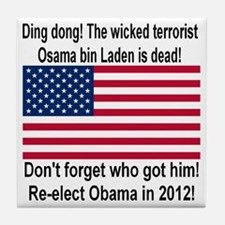 Ding Dong! Osama is dead Tile Coaster