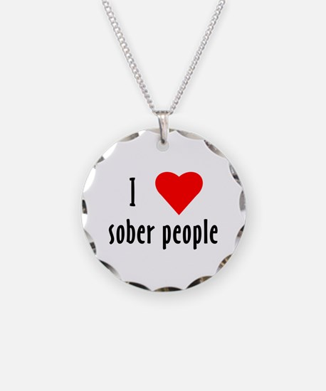 I Love[heart] Sober People Necklace