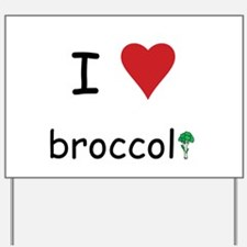 I Love Broccoli Yard Sign