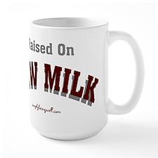 Raised on RAW MILK! Mug